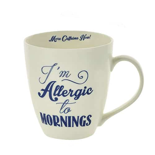 I'm allergic to mornings coffee mug