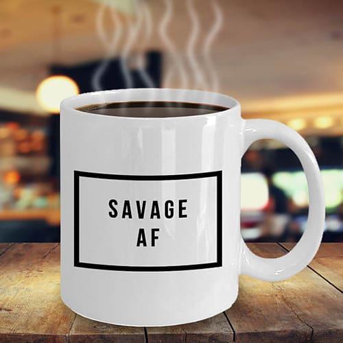 Savage AF mug funny coffee myg
